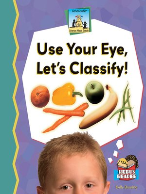cover image of Use Your Eye, Let's Classify!